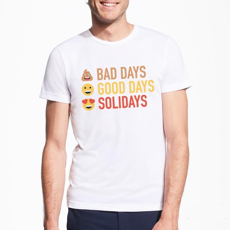 T-shirt Solidays Bad Days Good Days