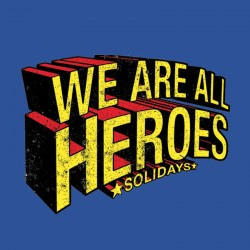 Solidays We Are All Heroes